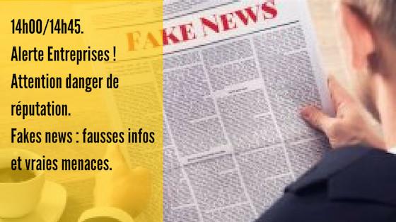 """Les """"Fake News"""" représente l'un des risques majeurs pesant sur les entreprises cotées en bourse ou les entreprises dont la réputation est un actif à protéger."""