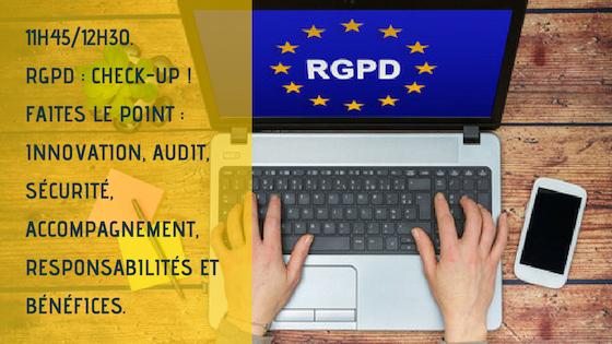 RGPD : check-up ! Faites le point : audit, sécurité, accompagnement, responsabilités et bénéfices.