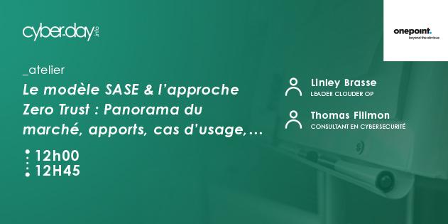 Le modèle SASE et l'approche Zero Trust : Panorama du marché, apports, cas d'usage, …