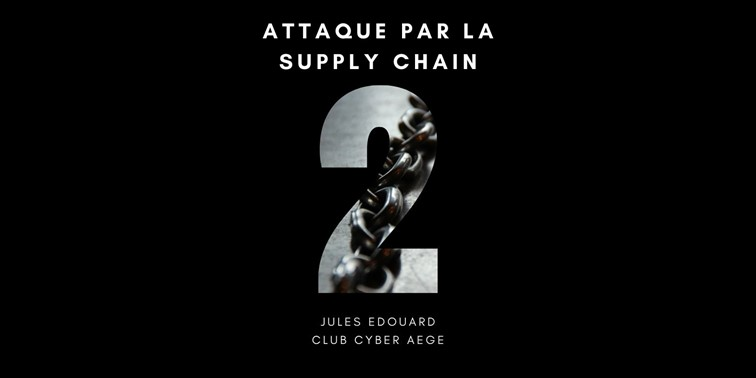 Les attaques par la supply chain