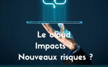 Le cloud : allié majeur de la cybersécurité. Impacts ? Nouveaux risques ?
