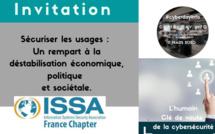16h00/16h45. Sécuriser les usages : Un rempart à la déstabilisation économique, politique et sociétale. ISSA FRANCE